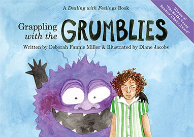 Grappling with the Grumblies, By Deborah Miller