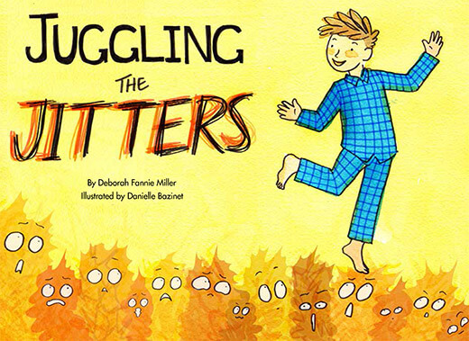 Juggling the Jitters, By Deborah Fannie Miller